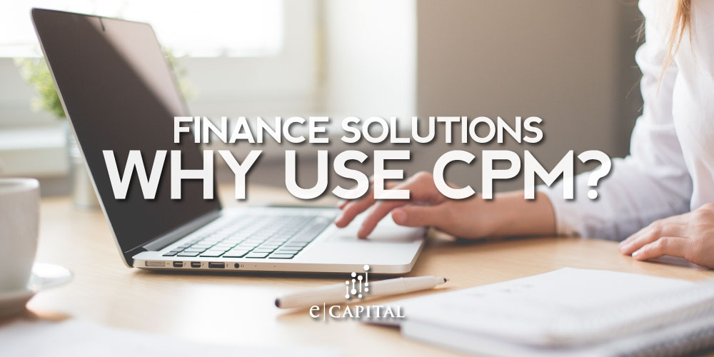 Finance Solutions: Why use CPM? – Corporate Performance Management software